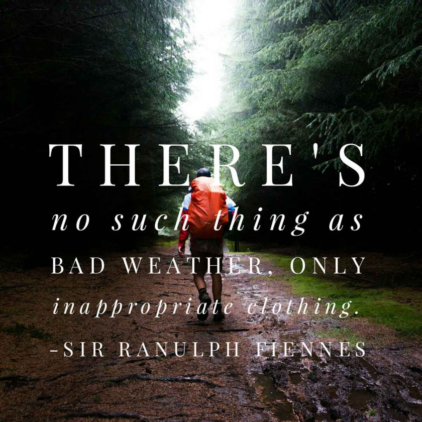 inspirational-quotes-no-such-thing-bad-weather-ranulph-fiennes-840x840.jpg